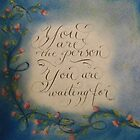 """You Are the Person"" by Melissa Goza"