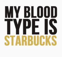 My Blood Type Is Starbucks by Alan Craker