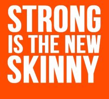 Strong Is The New Skinny by Alan Craker