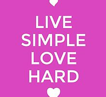 Live Simple Love Hard by SAVEJABS
