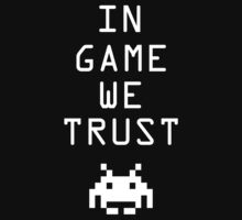 In game we trust by oPac