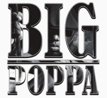 BIG POPPA by GoldWhite