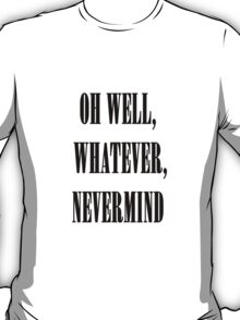 Nirvana oh well whatever nevermind lyrics shirt T-Shirt