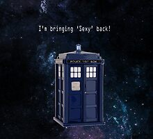 Doctor Who - Bringing Sexy back! by SideoftheAngels