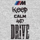 Keep Calm And Drive by GKuzmanov