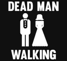 Dead Man Walking by bridal