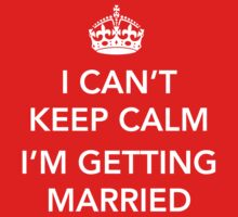 I can't keep calm I'm getting married by bridal