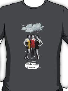 I Love When it Rains T-Shirt