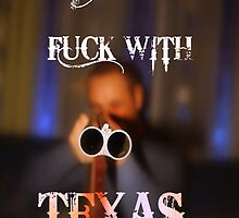 Don't F with Texas by CTBStudios