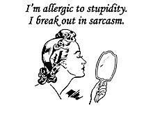 I'm Allergic To Stupidity Photographic Print