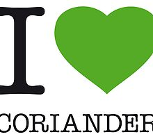 I ♥ CORIANDER by eyesblau