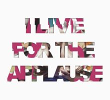 I live For The Applause  by matpalmer