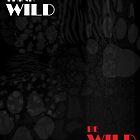 WILD by Rockyrock