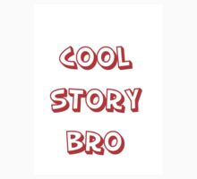 Cool story bro by Caleb Goss
