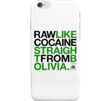 Raw Like Cocaine (v2) iPhone Case/Skin