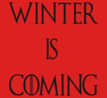 Winter Is Coming by Mechan1cal5hdws