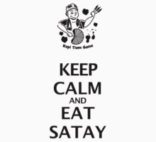 Keep Calm and Eat Satay (black) by Afzainizam Zahari