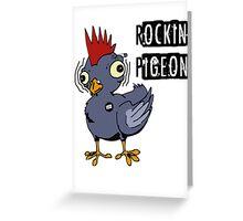 Rockin Pigeon Greeting Card