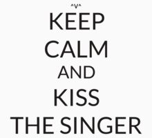 Keep Calm And: Kiss The Singer by Joji387
