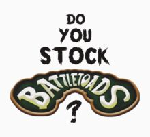 Do you stock... BATTLETOADS? by poorlydesigns