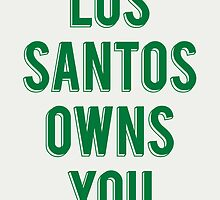 Los Santos Owns You by TP79