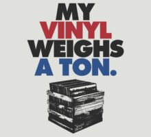 My Vinyl Weighs A Ton (v1) by smashtransit