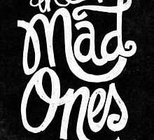 THE MAD ONES by Matthew Taylor Wilson
