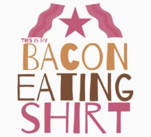 This is my BACON EATING SHIRT by jazzydevil