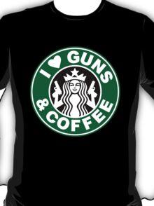 Love Guns And Coffee T-Shirt