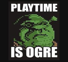 Playtime is Ogre by NejiHyugguh