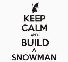 Keep Calm and Build a Snowman Kids Clothes