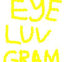 """""""Eye Luv Gram"""" Grandma Appreciation by starcloudsky"""