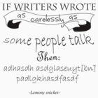 Lemony Snicket 'If writers wrote...' by Ellen Kapelle