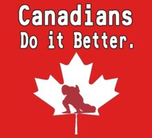 Canadians Do it Better. by realitybitesgfx