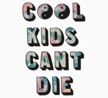 Cool Kids Can't Die by MisfitDemeanor