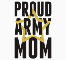 Proud Army Mom by Look Human