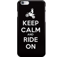 KEEP CALM AND RIDE ON - MOTOCROSS iPhone Case/Skin
