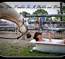 Put Your Troubles In A Bubble and Blow. by Barbara  Jean