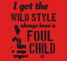 I Got The Wild Style, Always Been A Foul Child | Big L Shirts by FreshThreadShop