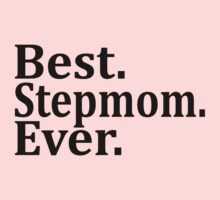 Best Stepmom Ever. by omadesign