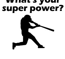 I Hit What's Your Super Power? by kwg2200