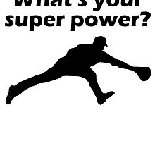 I Field What's Your Super Power? by kwg2200
