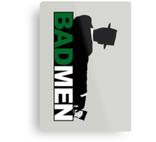 Bad Men Metal Print