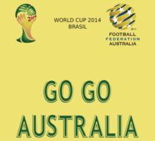 GO GO Australia to World Cup 2014 by refreshdesign