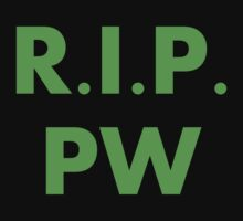 R.I.P. PW by chasemarsh