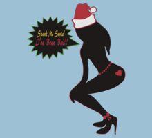 ???Spank Me Santa, I've been Bad-Naughty-Fun X-Mas Clothing & Stickers???    by Fantabulous