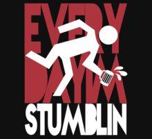 Every Day I'm Stumblin T-Shirt