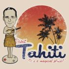 Visit Tahiti - It's a magical place (colab with Alecxps) by Faniseto