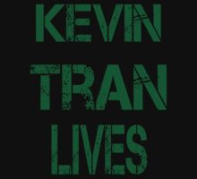 Kevin Tran Lives T-Shirts & Hoodies by mike desolunk