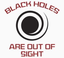 Black Holes Are Out Of Sight by BrightDesign